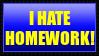Stamp: I HATE HOMEWORK by Username-91