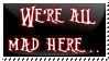 We're all mad here... -Stamp- by cos1163
