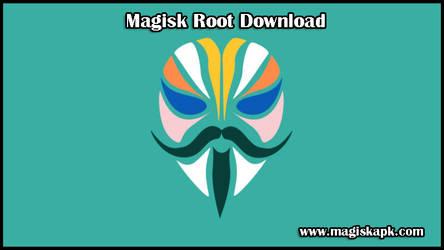 Magisk Root Download by magiskapk