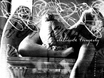 Delicate Tragedy by fourdaysfromnow