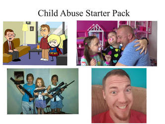 Child Abuse Starter Pack Meme by ZombieLover93