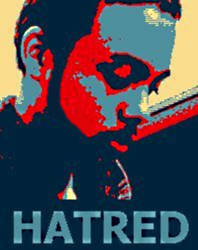 Hatred - Obamafied poster by DJ-Shrike