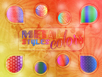 + MetalColors  STYLES  + by fireburnsbaby