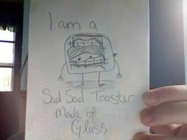 I Am A Sad, Sad Toaster by neul1690