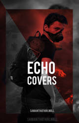 Echo Covers. by BeMyOopsHi