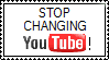 STOP CHANGING YOUTUBE by sweetietweety111