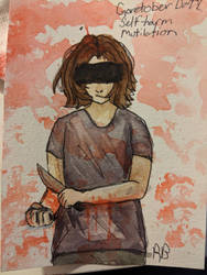 Goretober day 7(Self-harm mutilation) by Two-broke-fangirls