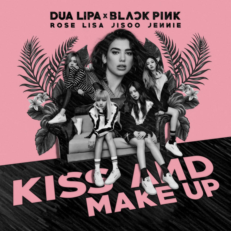 Kiss And Make Up: BLACKPINK X DUA LIPA KISS AND MAKE UP Album Cover By