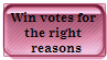 Win votes the right way. by MarshmallowBunni