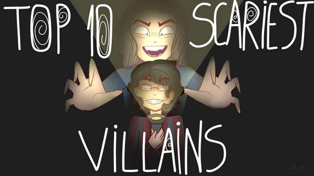 Top 10 Scariest Villains from my Childhood by KaijuandCinemakid