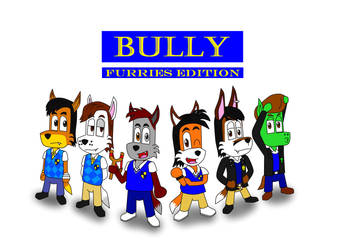 Bully Furries Edition by DIMASTHEFOX