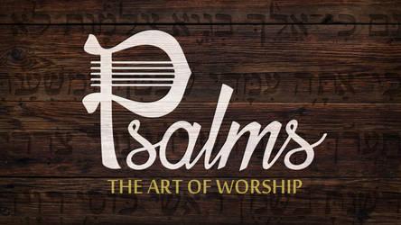Psalms - The Art of Worship by JoshuaStolarz
