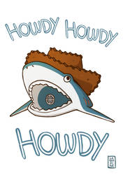 HOWDY HOWDY HOWDY by LeSardine