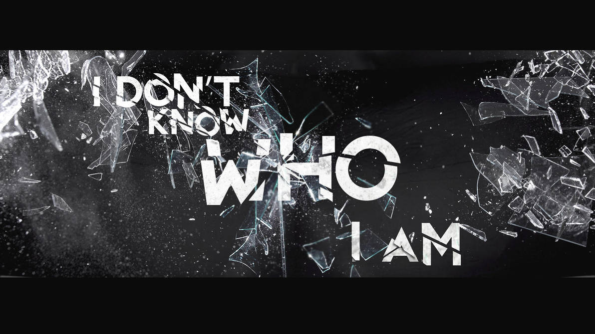 I Dont Know Who I Am By Wasted49 On Deviantart