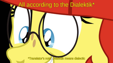 All according to the dialectic by AaronMk
