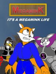 It's A Megamink Life by Megamink1997