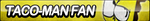 Taco-Man Fan Button by ButtonsMaker