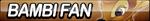 Bambi Fan Button by ButtonsMaker