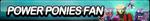 Power Ponies Fan Button by ButtonsMaker