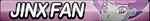 Jinx Fan Button by ButtonsMaker