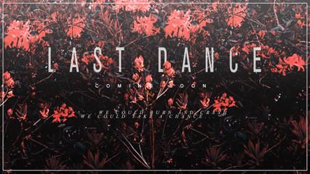 +Last Dance by infidelibus