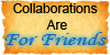 Collaborations-Friends by Artistic-Demise