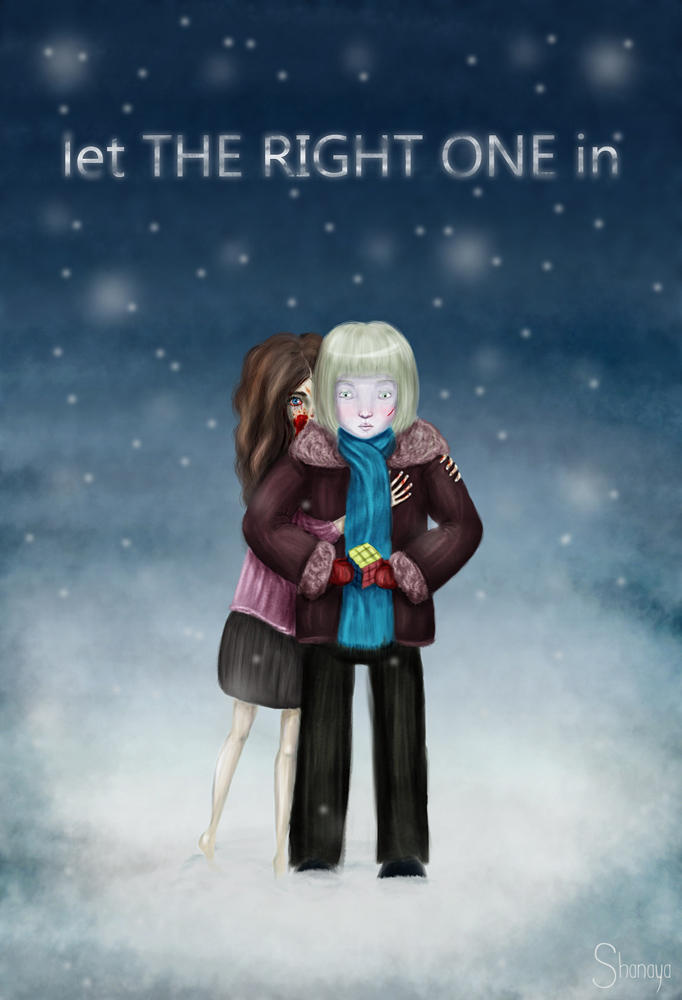 let THE RIGHT ONE in by Shanaya