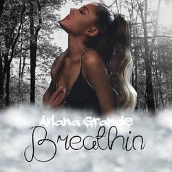 Ariana Grande - Breathin (Album Cover) by ForeverBunkey123