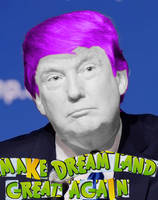 Make Dreamland Great Again by nambona890