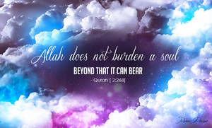 Allah Does Not Burden A Soul by JennahIsOurGoal