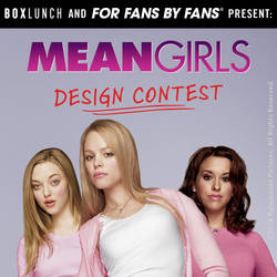 MEAN GIRLS Design Contest is now OPEN! by welovefine