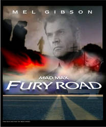 FURY ROAD MAD MAX 4 concept  movie poster by thing3D