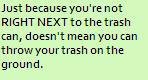 THROW IT OUT YOU LITTER BUG by DiamondRaider