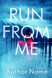 Run From Me (Premade Book Cover) by oabookcovers