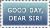 Good day, dear sir! by clumsyrebel