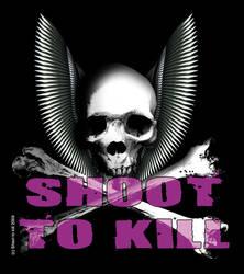 Shoot to kill by Rodblast