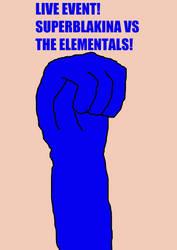 SuperBlakina vs The Elementals poster by JennyRichardBlakina