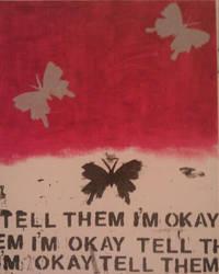 Tell Them I'm Okay by Froggy-Spaztastic