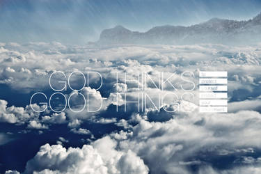 GOD THINKS GOOD THINGS by pixelR1OT