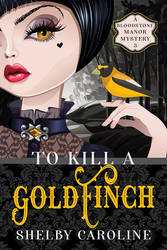 To Kill a Goldfinch - Book Three by DLR-Designs