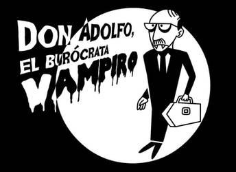 Don Adolfo, el Burocrata Vampiro by yeraymuaddib