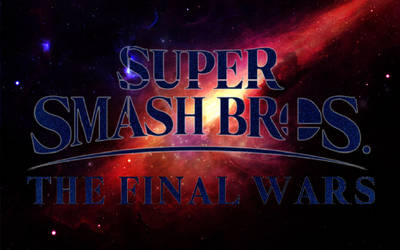 SUPER SMASH BROS. THE FINAL WARS [12/7/2018] by Symbiote-God