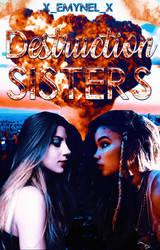 Destruction Sisters / Angharat by ChrisMichelle