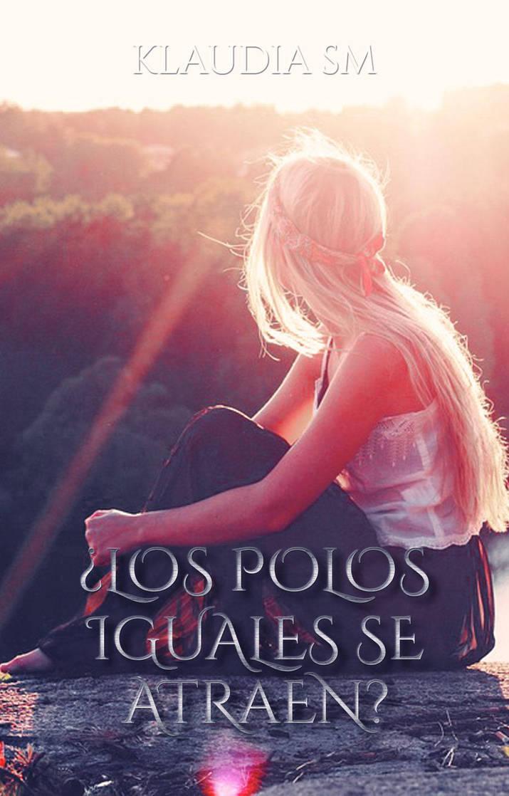 003| Los polos iguales se atraen by ChrisMichelle