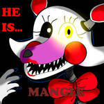 He Is Mangle! by AfrieHeart