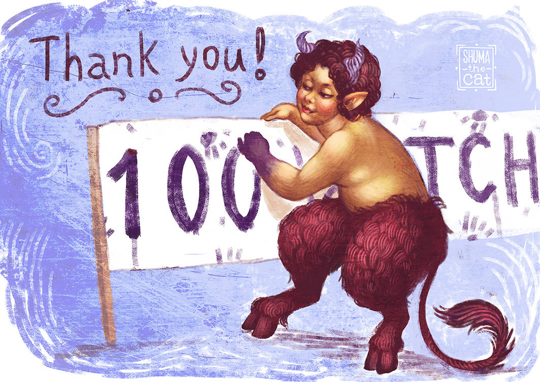 100 Watchers!!! Thank you so much! by shuma-the-cat
