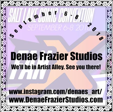 FanX Salt Lake Comic Convention Promotion for Dena by DenaeFrazierStudios