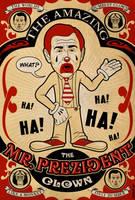Mr Prezident, The Clown by roberlan