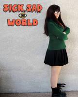 Sick Sad World by Emma-in-candyland