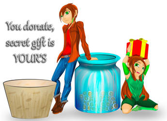 You donate, secret gift is your's by Lyle127A